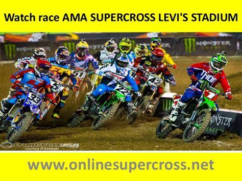Watch Ama Supercross Levi 39 S Stadium Live Streaming
