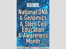 National DNA & Genomics & Stem Cell Education & Awareness