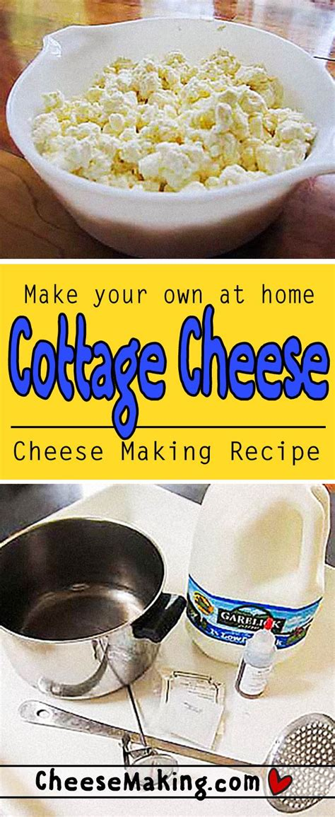 make your own cottage cheese cottage cheese recipe cheeses cottage cheese recipes