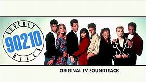 Beverly Hills 90210 Ost Youtube
