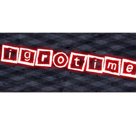 Igro Time - YouTube