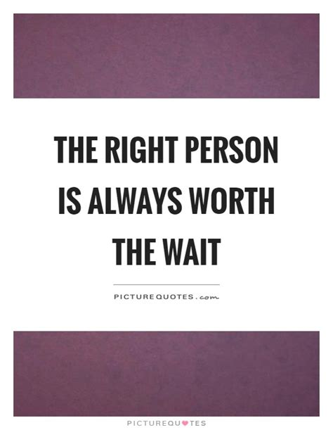 Worth The Wait Quotes