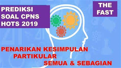 Tes penerimaan cpns terdiri dari seleksi kompetensi dasar (skd) dan seleksi kompetensi bidang (skb). PREDIKSI SOAL CPNS HOTS 2019 - PENARIKAN KESIMPULAN ...