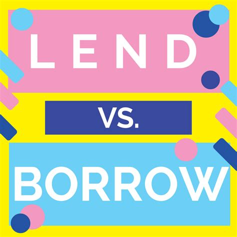 What's The Difference Lend Vs Borrow Pela