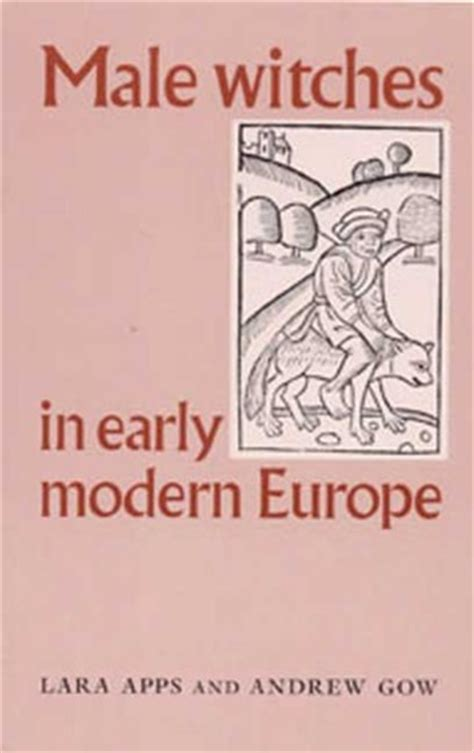 male witches  early modern europe  lara apps reviews