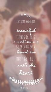 The best and most beautiful things in the world cannot be ...