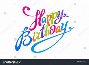 Happy Birthday Color Lettering Calligraphy Vector Stock ...