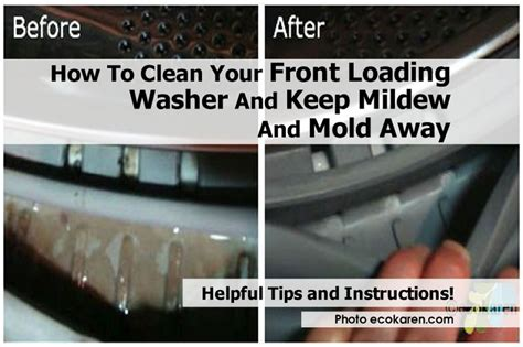 How To Clean Mold And How To Clean How To Clean Your Front Loading Washer And Keep Mildew And