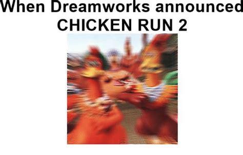 Chicken Running Meme - when dreamworks announced chicken run 2 run meme on sizzle