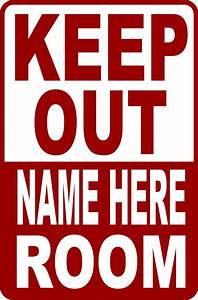 """CUSTOMIZE FUNNY """"KEEP OUT (NAME) ROOM SIGN 9""""X12""""   eBay"""