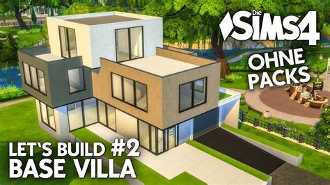 Sims 4 Moderne Häuser Bauen Anleitung by Die Sims 4 Haus Bauen Ohne Packs Base Villa 2 K 252 Che