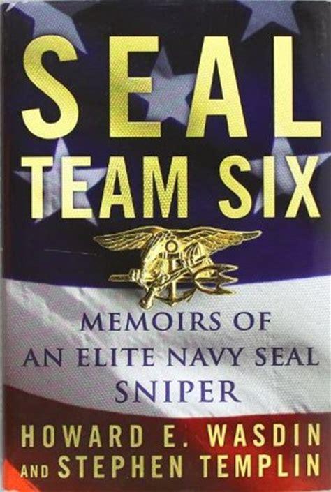 seal team  memoirs   elite navy seal sniper  howard  wasdin