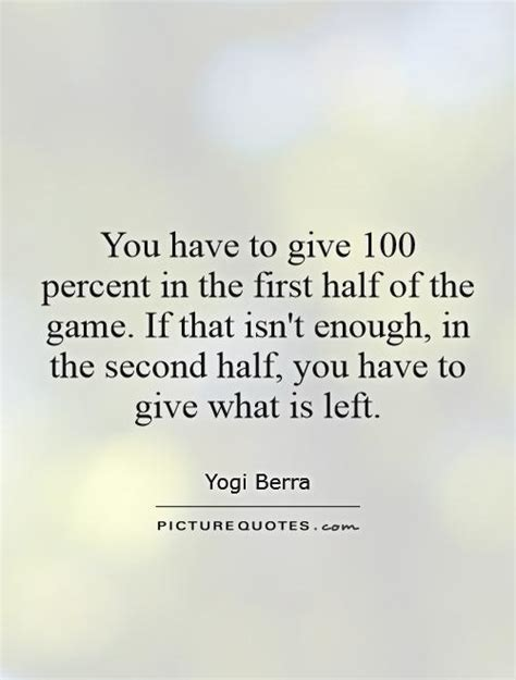 Quotes About Giving 100 Percent In Sports