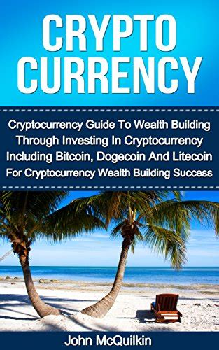 cryptocurrency cryptocurrency guide  wealth building