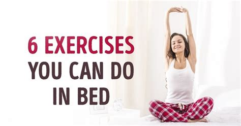 Six Exercises You Can Do Without Getting Out Of Bed