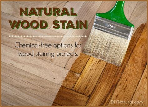 homemade wood stain learn   natural stain  home