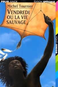 Vendredi Ou La Vie Sauvage Folio Junior by Vendredi Ou La Vie Sauvage De Michel Tournier Folio