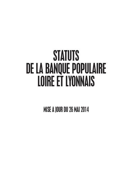 banque populaire loire et lyonnais siege social banque populaire loire et lyonnais statuts 2014