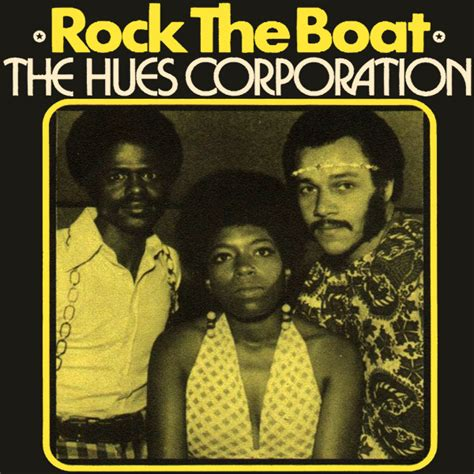 The Rock Boat by Hues Corporation Rock The Boat Lyrics Genius Lyrics