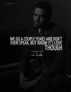 Rapper, j cole, quotes, sayings, love, relationship, quote ...