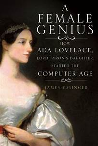 New Book About Ada Lovelace Claims She Foresaw The