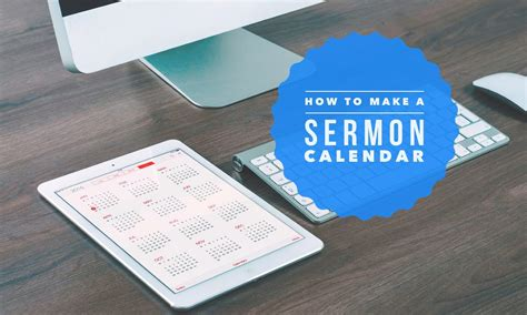 foto de Why You Need a Sermon Calendar and How to Make One Pro