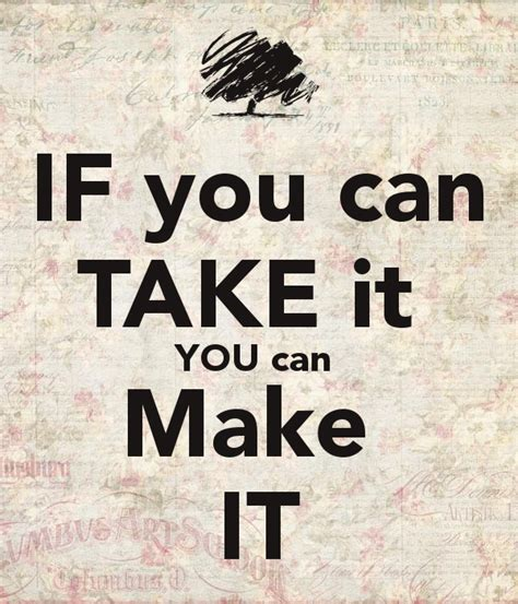 If You Can Take It You Can Make It Poster  Hawk Keep