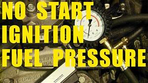 Diagnose Car Starting Problems No Start Fuel Pressure