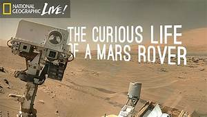 The Curious Life of a Mars Rover | Nat Geo Live - YouTube