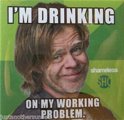 Meme From Shameless - sdcc button badge pin showtime shameless im drinking frank gallagher new tv show ebay