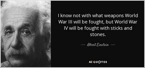 albert einstein quote      weapons world