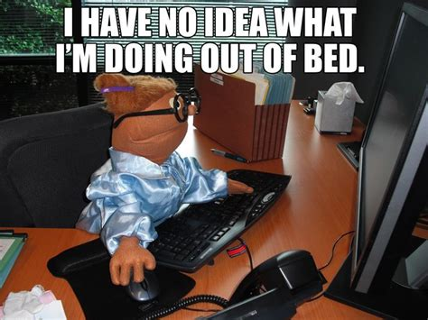 Get Out Of Bed Meme - image result for getting out of bed memes for work memes humor pinterest work memes memes