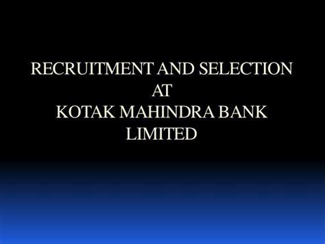 Recruitment And Selection At Kotak Mahindra Bank Limited