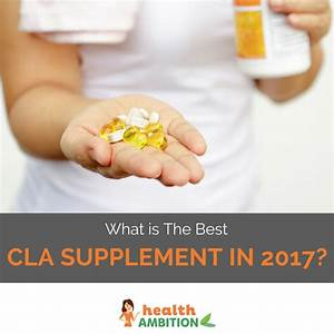 What Is The Best Cla Supplement In 2017