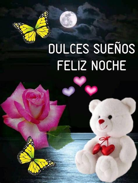 Feliz noche dulce sueños 7 imágenes especiales para dedica%