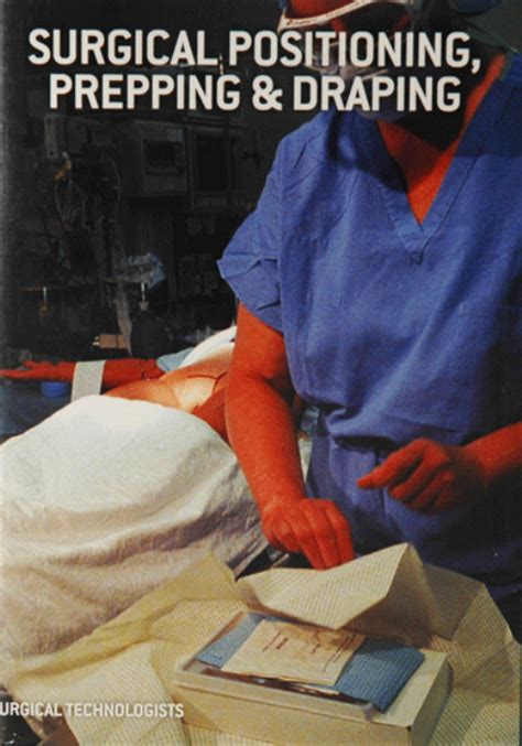 Positioning And Draping - surg positioning prepping and draping dvd