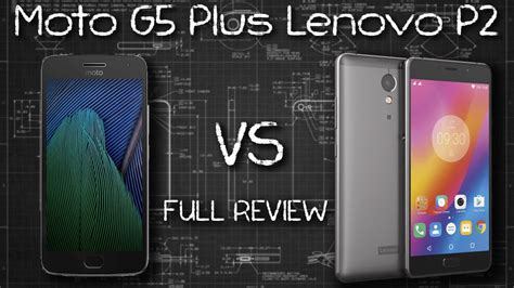moto g5 plus vs lenovo p2 review