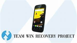 How To Install Twrp Recovery And Root Motorola Moto E Lte