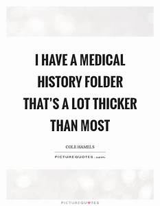 I have a medica... Historical Health Quotes