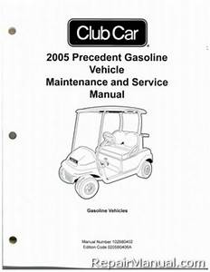 2005 Club Car Precedent Gas Vehicle Golf Cart Service Manual