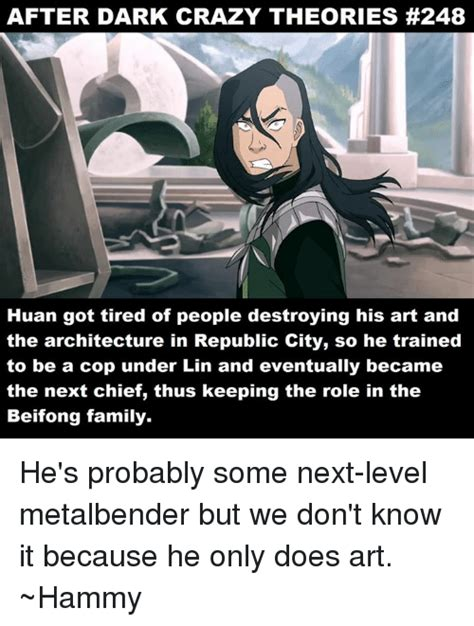 Memes After Dark - after dark crazy theories 248 huan got tired of people destroying his art and the architecture