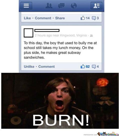 Burn Memes - burn by bryanzyzzkelly meme center