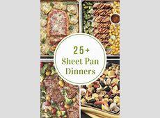 Sheet Pan Dinner Recipes The Idea Room