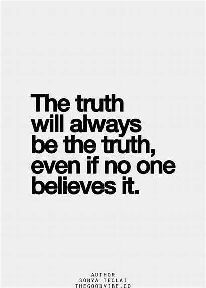 Truth Quotes Lie Lies Believe Sayings Even