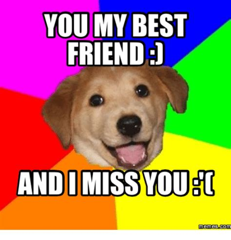 My Best Friend Meme - 25 best memes about miss my best friend meme miss my best friend memes