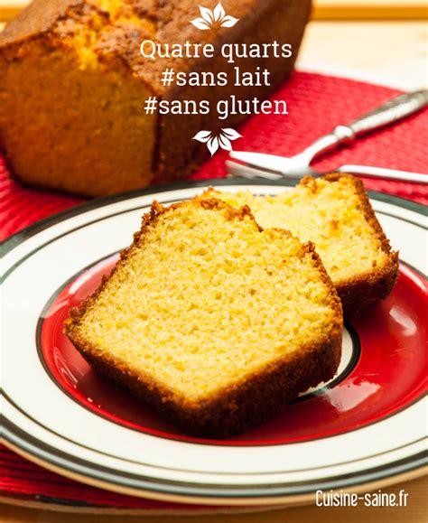 recette sans gluten quatre quarts sans gluten sans