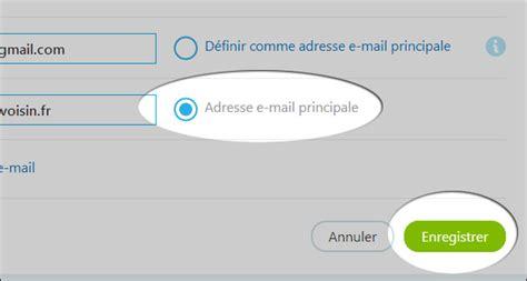 adresse si e air skype comment changer d 39 email principal ou ajouter une