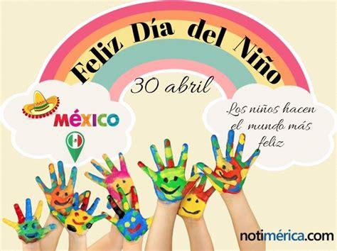 ¿Por qué se celebra el Día del Niño en México el 30 de abril?
