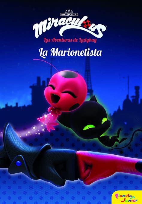 Miraculos las aventuras de leidibuc para descargar. Miraculous.Las aventuras de Ladybug. La Marionetista   Planeta de Libros