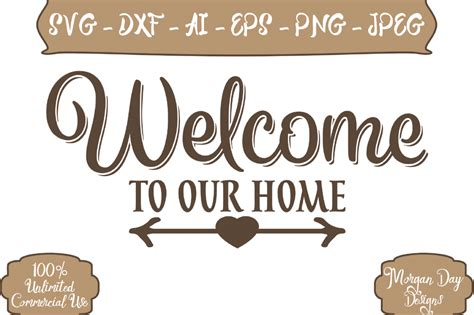 Welcome To The New Home Designing by Welcome To Our Home Svg